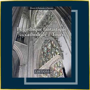 Le gothique fantastique à la cathédrale de Tours au XVe siècle