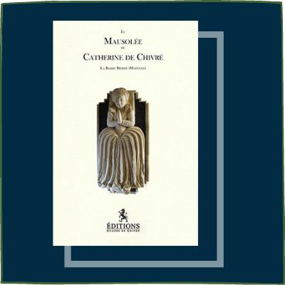 Le mausolée de Catherine de Chivré