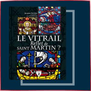 Le vitrail reflet de saint Martin ?