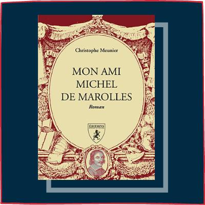 Mon ami Michel de Marolles