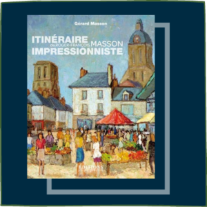 Itinéraire impressionniste de Roger-François Masson