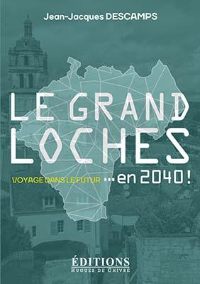 Le Grand Loches en 2040