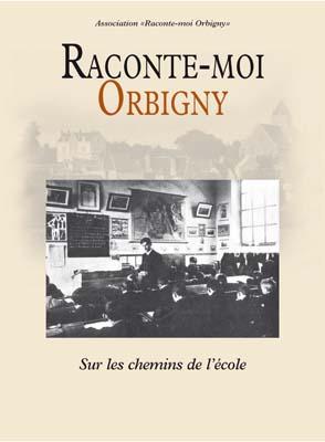 Raconte-moi Orbigny : Sur les chemins de l'école