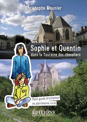 Sophie et Quentin dans la Touraine des chevaliers