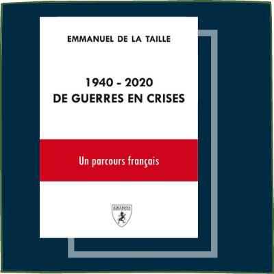 1940 - 2020 De guerres en crises